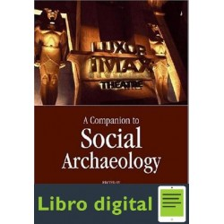 Meskell Y Preucel Companion To Social Archaeology