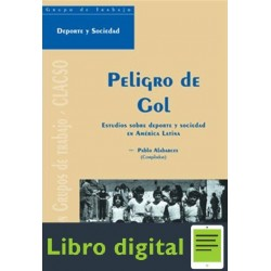 Alabarces Pablo Peligro De Gol Deporte Y Sociedad