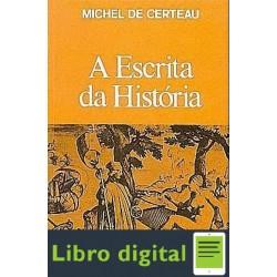 Michel De Certeau A Escrita Da Historia