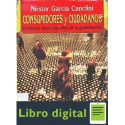 Garcia Canclini Nestor Consumidores Y Ciudadanos