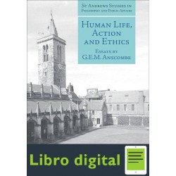G E M Anscombe Human Life Action And Ethics Essays