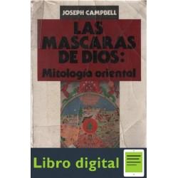 Campbell Las Mascaras De Dios 2 Mitologia Oriental