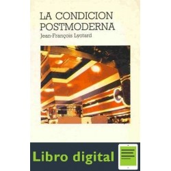 Jean Francois Lyotard La Condicion Postmodern A