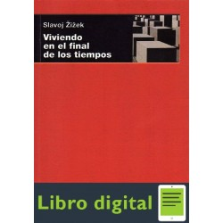 Zizek Viviendo En El Final De Los Tiempos