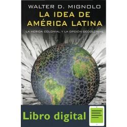 Walter Mignolo La Idea De America Latina