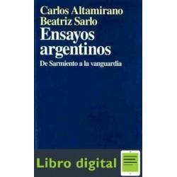 Ensayos Argentinos De Sarmiento A La Vanguardia