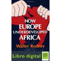 Walter Rodney How Europe Underdeveloped Africa
