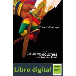 Eduardo Restrepo Intervenciones En Teoria Cultural