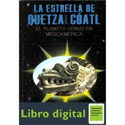 Estrella De Quetzalcoatl El Planeta Venus En Mesoamerica