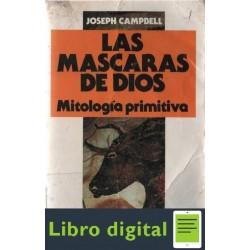 Campbell Las Mascaras De Dios 1 Mitologia Primitiva