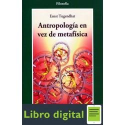 Antropologia En Vez De Metafisica Ernst Tugendhat