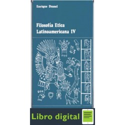Filosofia Etica Latinoamericana Iv