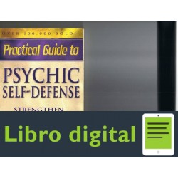 Practical Guide To Psychic Self Defense And Well Being Libr