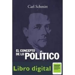 Carl Schmitt El Concepto De Lo Politico