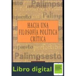 Dussel Hacia Una Filosofia Politica Critica