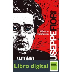 Giuseppe Fiori Vida De Antonio Gramsci