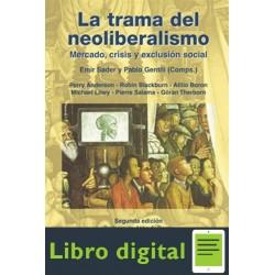 La Trama Del Neoliberalismo Emir Sader Y Pablo Gentili