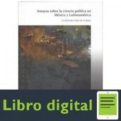 Ensayos Sobre La Ciencia Politica En Mexico Y Latinoamerica