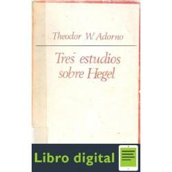 Adorno Theodor Tres Estudios Sobre Hegel