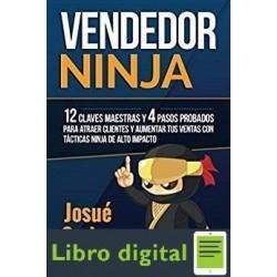 Vendedor Ninja 12 Claves Maestras Y 4 Pasos Probados