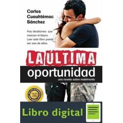 La Ultima Oportunidad Carlos Cuauhtemoc Sanchez