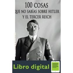 100 Cosas Que No Sabias Sobre Hitler Y El T Javier Cosnava