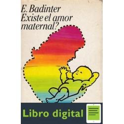 Existe El Amor Maternal Historia Maternidad Siglo Xii Al Xx