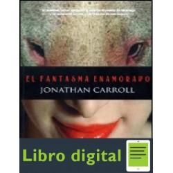 El Fantasma Enamorado Jonathan Carroll