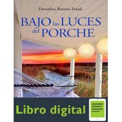 Bajo Las Luces Del Porche Dorothea Benton Frank