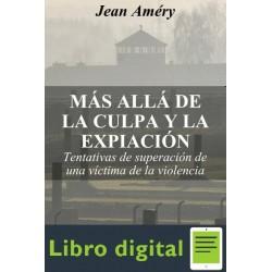 Mas Alla De La Culpa Y La Expiacion Jean Amery
