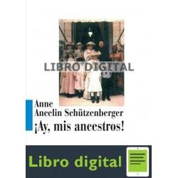 Ay Mis Ancestros Anne Schutzenherger