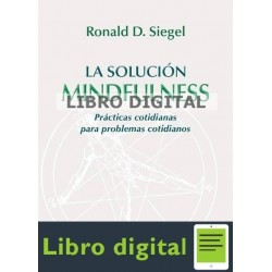Siegel, Ronald D. La Solucion Mindfulness