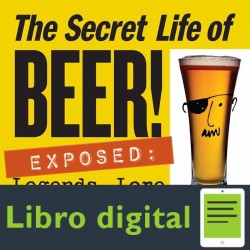The Secret Life Of Beer! Exposed Legends