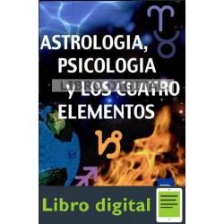 Arroyo Astrologia, Psicologia Y Los Cuatro Elementos