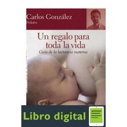 Un Regalo Para Toda La Vida Carlos Gonzalez