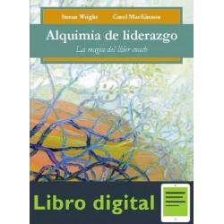 Alquimia Del Liderazgo (la Magia Del Lider Coach)
