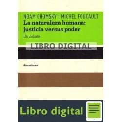 Chomsky Foucault La Naturaleza Humana