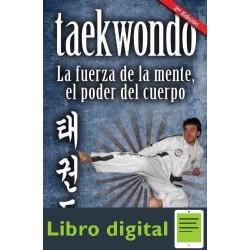 Taekwondo Fuerza De La Mente El Poder Del Cuerpo