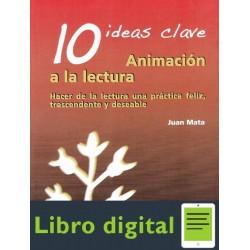 10 Ideas Clave Animacion A La Lectura Juan Mata
