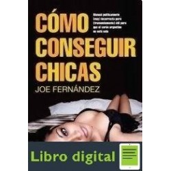 Como Conseguir Chicas Joe Fernandez