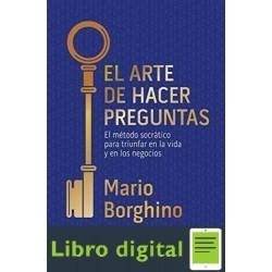 El Arte De Hacer Preguntas Mario Borghino