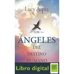 Los Angeles Del Destino Humano Lucy Aspra