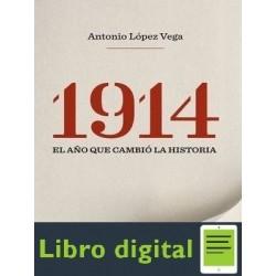 1914, El Año Que Cambio La Historia Lopez