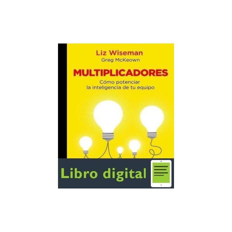 libro multiplicadores liz wiseman pdf gratis