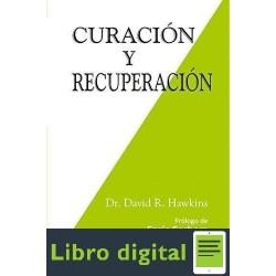 Curacion Y Recuperacion David Hawkins