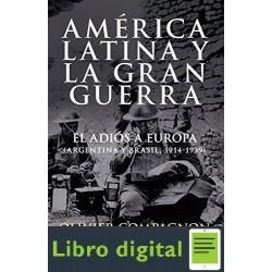 America Latina Y La Gran Guerra Olivier Compagnon