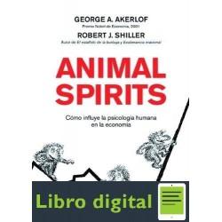 Animal Spirits Robert J. Shiller, George Akerlof