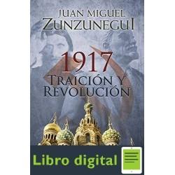 1917. Traicion Y Revolucion Juan Miguel Zunzunegui