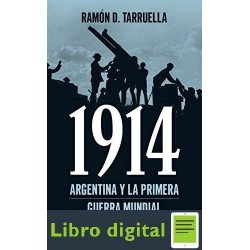 1914. Argentina Y La Primera Guerra Mundial Tarruella