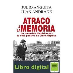 Atraco A La Memoria Julio Anguita, Juan Andrade